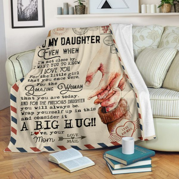 [Top-selling] love air mail to my daughter even when im not close by i want you to know i love you full printing blanket - maria