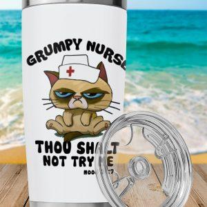 Cat Grumpy nurse thou shalt not try me tumbler