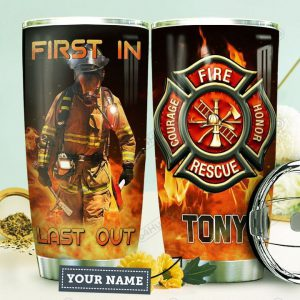 Firefighter personalized custom name first in last out tumbler