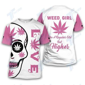 Skull weed girl like a regular girl but higher all over printed shirt and hoodie