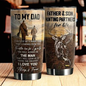 To my dad father and son hunting partners for life tumbler