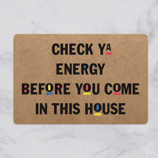 check ya energy before you come in this house full printing doormat - maria