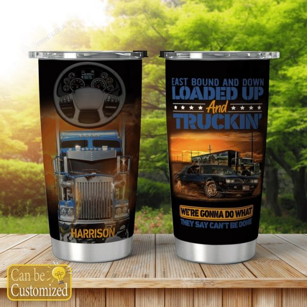 [Top-selling] custom name east bound and down loaded up and truckin all over print tumbler - maria