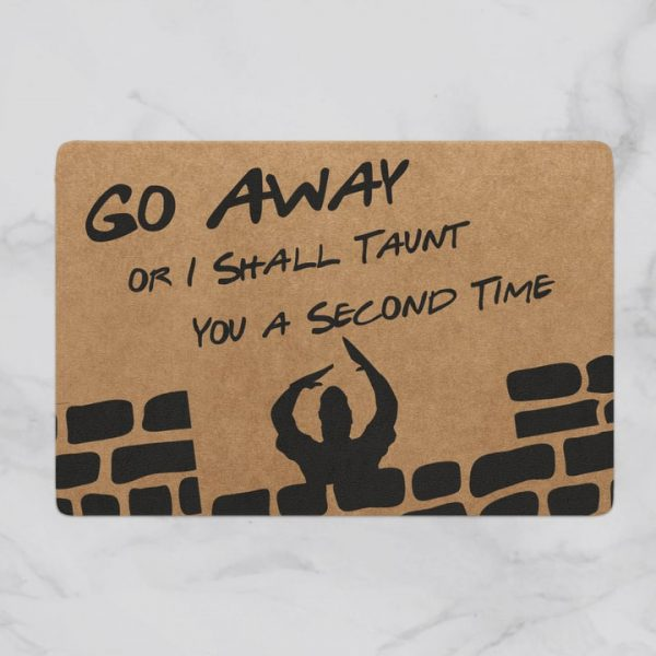 go away i shall taunt you a second time full printing doormat - maria