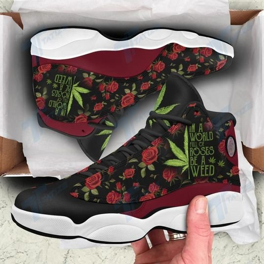 [Top-selling] in a world full of rose be a weed all over printed air jordan 13 sneakers - maria