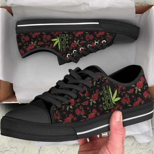 [Top-selling] in a world full of rose be a weed low top shoes - maria