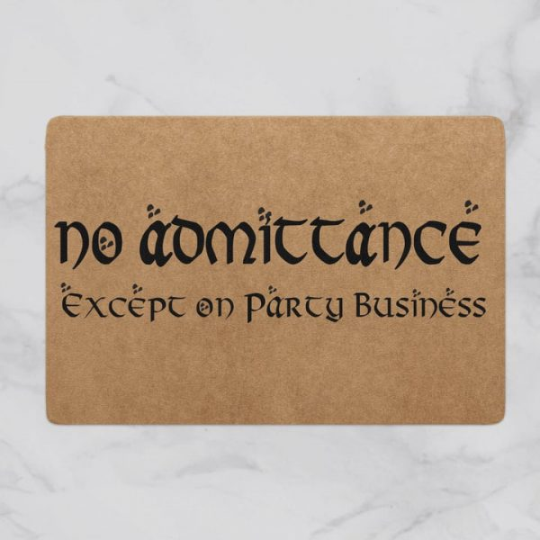 no admittance except on party business full printing doormat - maria