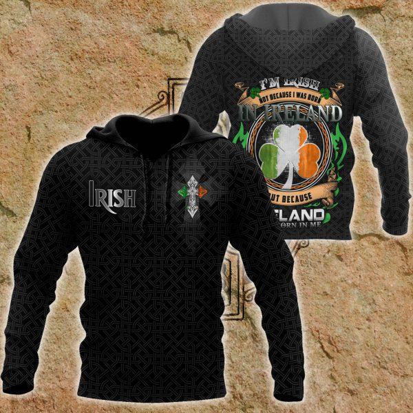 [Top-selling] saint patricks day im irish not because i was born in ireland full printing shirt - maria