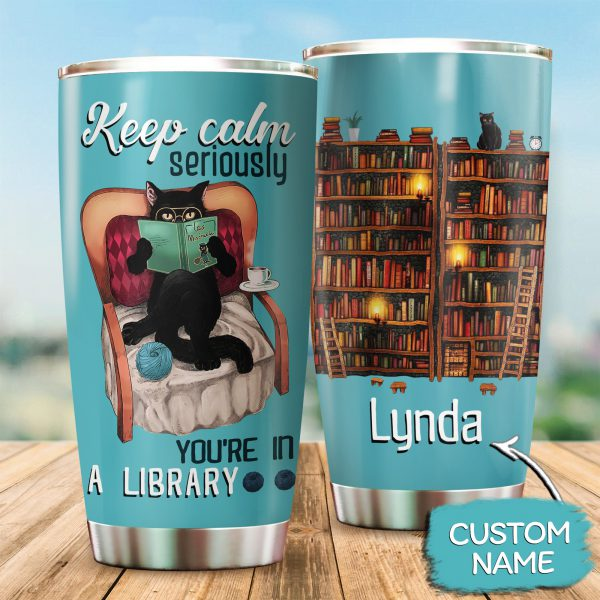Personalized Cat Keep calm seriously you're in a library tumbler