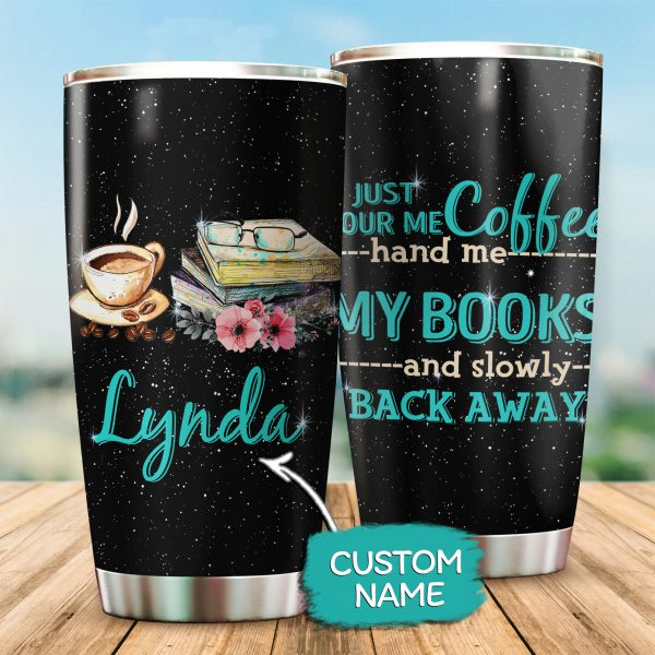 Personalized Just pour me coffee hand me my books tumbler