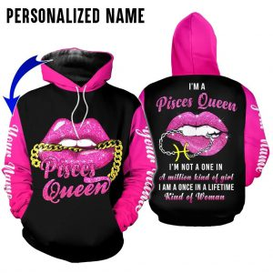 Personalized Name I'm a pisces queen i'm not a one in a million kind of girl 3D hoodie