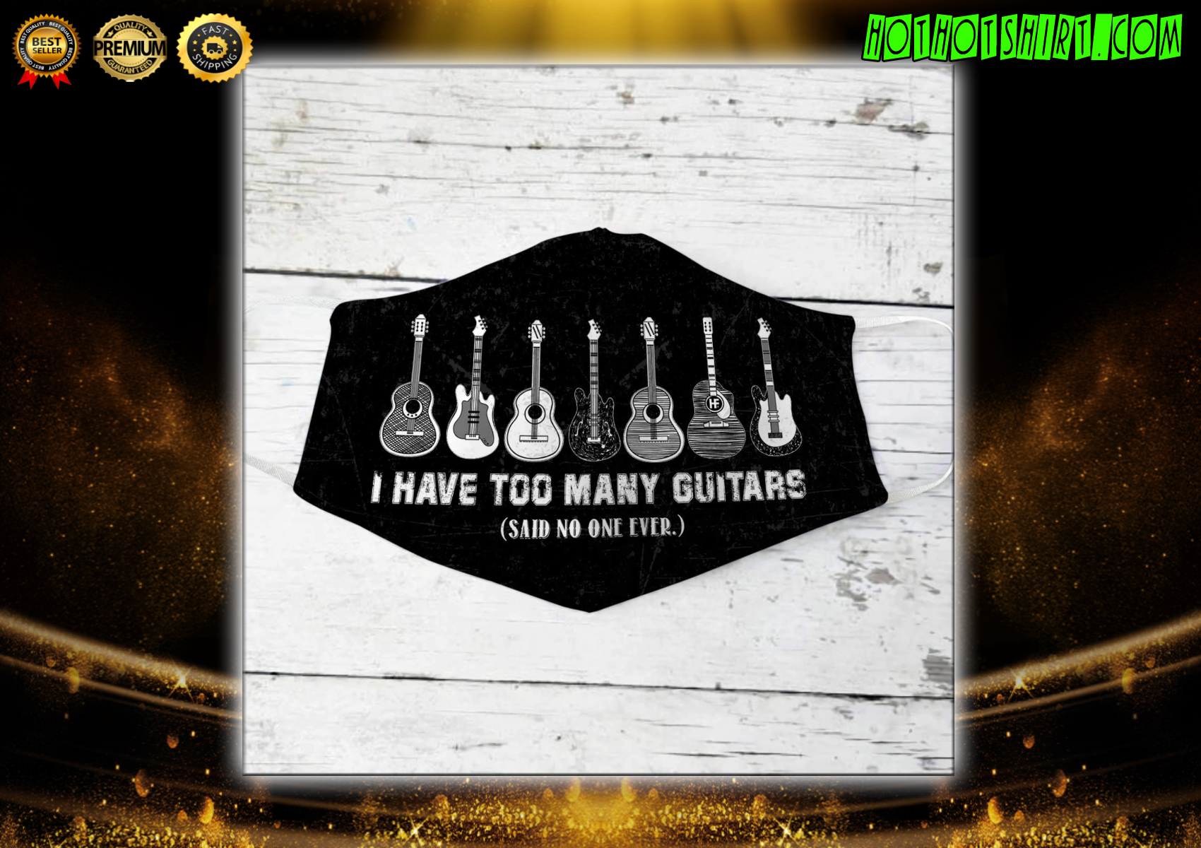 I Have Too Many Guitars Said No One Ever Face Mask - Hothot 270321