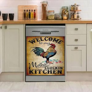 Rooster welcome to my mother cluckin kitchen dishwasher cover