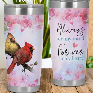 Cardinal always on my mind forever in my heart tumbler 3