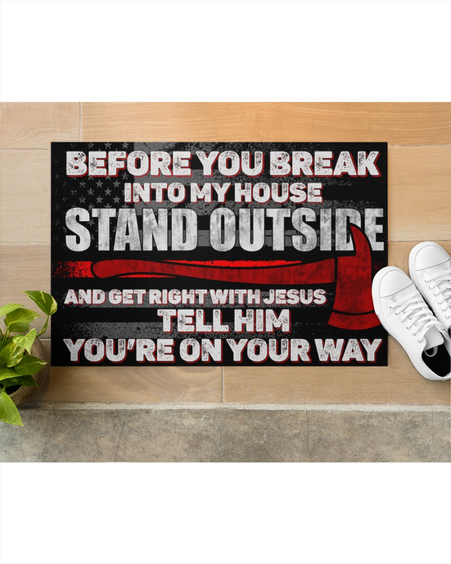 Firefighter before you break into my house stand outside doormat - HHS 200421