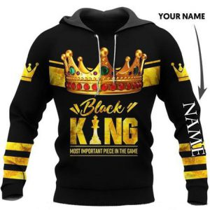 Black king most important piece in the game personalized custom name 3d hoodie