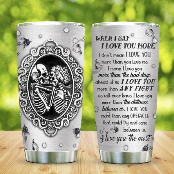 Skull Couple When I say I love you more tumbler