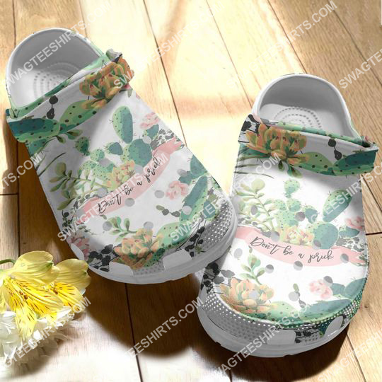 [Top-selling] cactus garden dont be a prick all over printed crocs - Maria