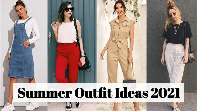 Outfit Ideas For Summer 2021
