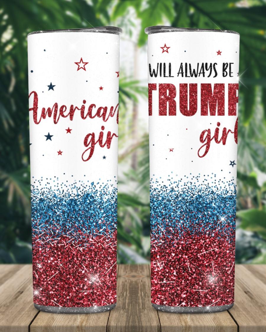 American girl will always be Trump girl glitter tumbler - Hothot 210721