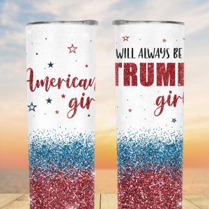 American girl will always be Trump firl glitter tumbler