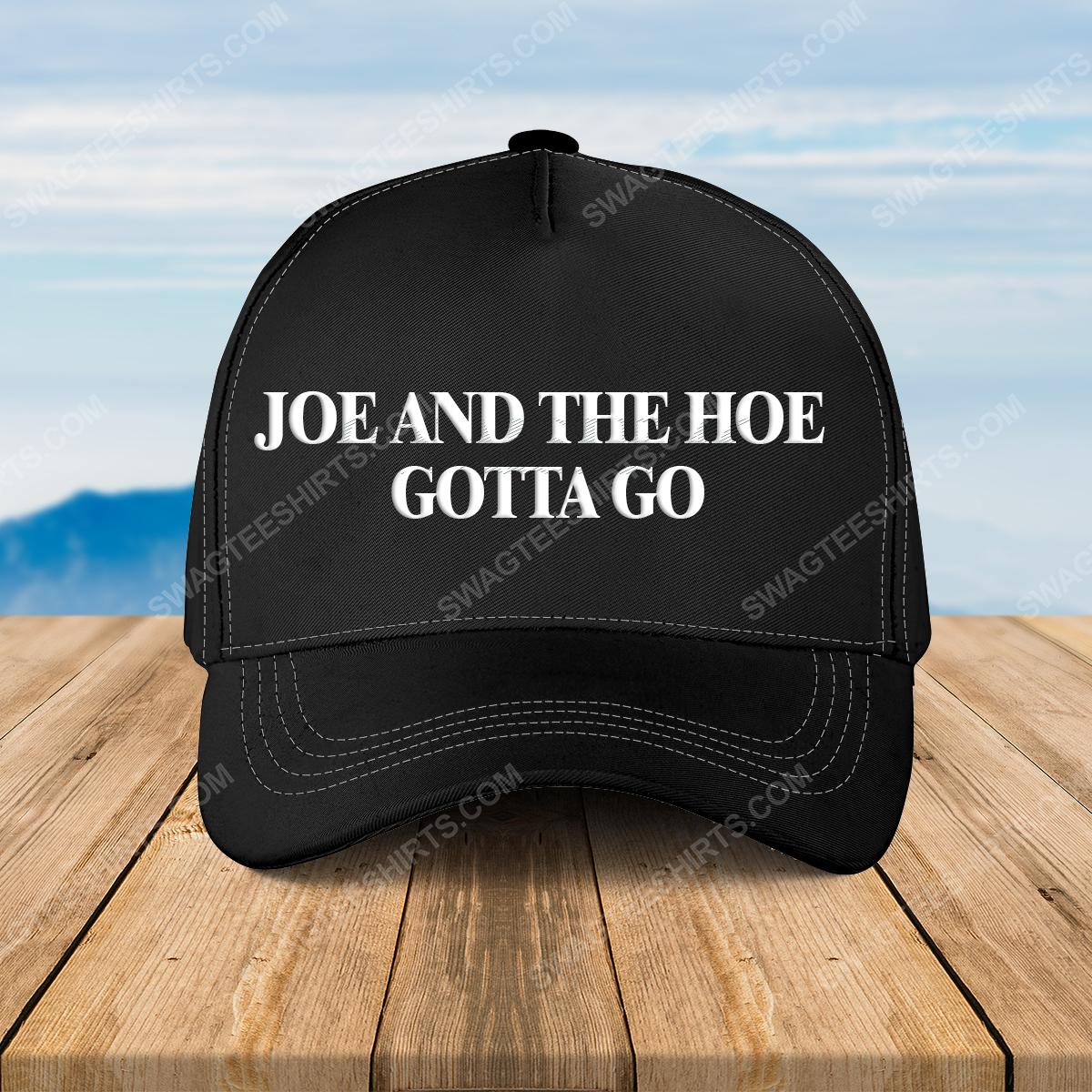Joe and the hoe gotta go full print classic hat