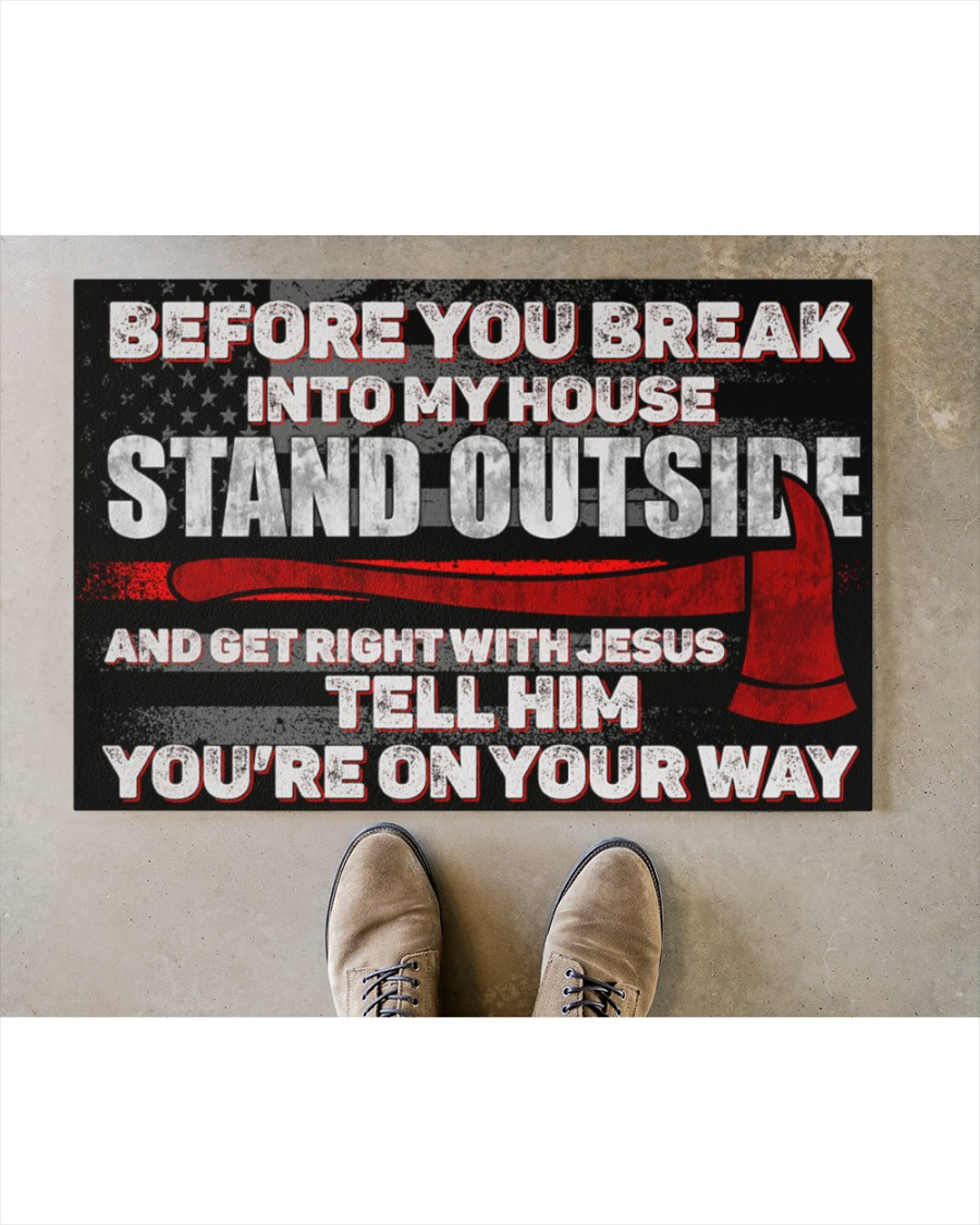 Firefighter before you break into my house stand outside doormat