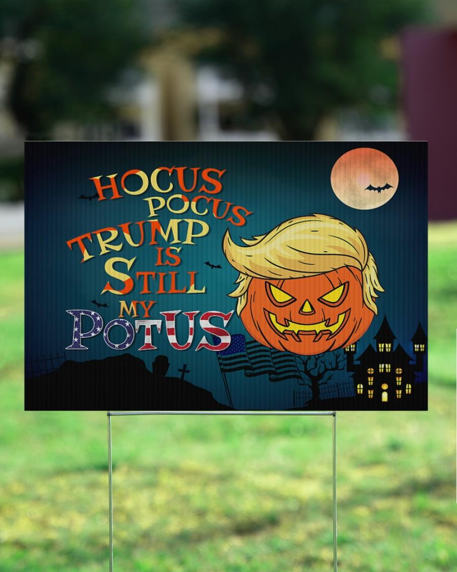 Hocus Pocus Trump is still my Potus yard signs