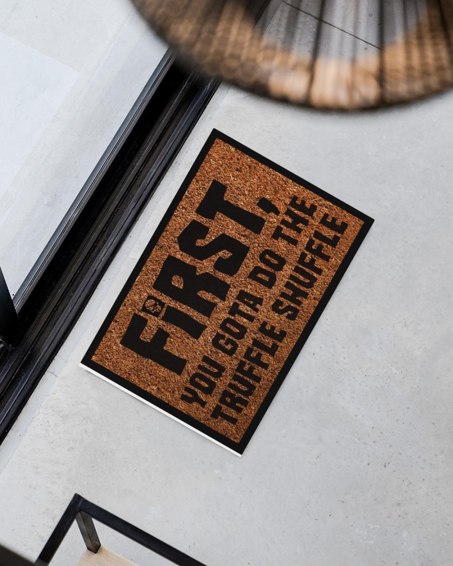 First You Gotta Do The Truffle Shuffle Doormat 3