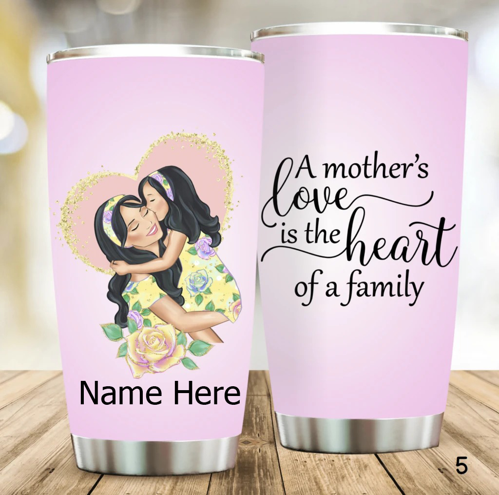 A Mother's love is the heart of a family steel tumbler