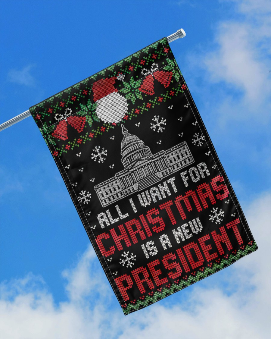 All I want for christmas is a new president Garden flag and House flag